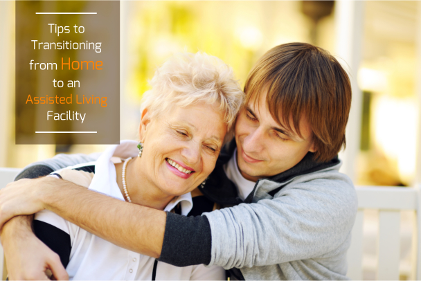 Tips to Transitioning from Home to an Assisted Living Facility