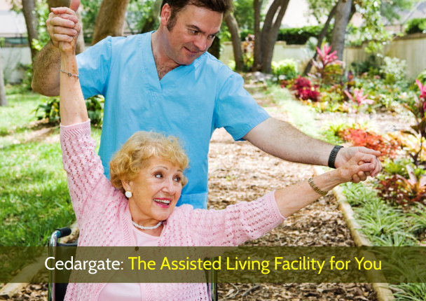 Cedargate: The Assisted Living Facility for You