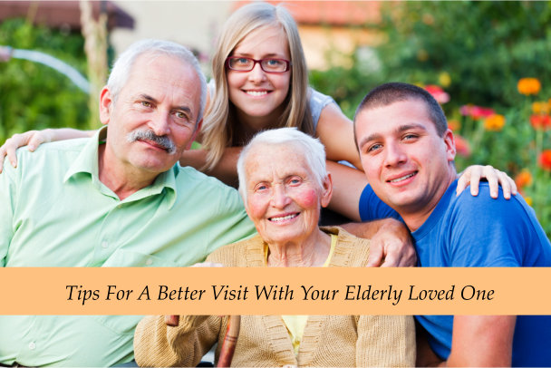 5 Tips For A Better Visit With Your Elderly Loved One