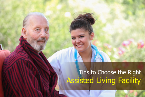 Tips to Choose the Right Assisted Living Facility